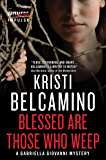 Blessed are Those Who Weep: A Gabriella Giovanni Mystery (Gabriella Giovanni Mysteries Book 3)