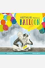 Arthur Wants a Balloon Kindle Edition
