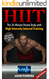 HIIT: The 20-Minute Dream Body with High Intensity Interval Training (HIIT) (HIIT Made Easy Book 1)