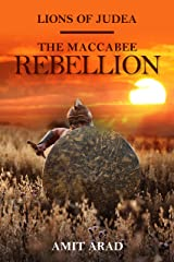 The Maccabee Rebellion: A Historical Novel (Lions of Judea Book 2) Kindle Edition