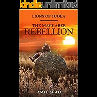 The Maccabee Rebellion: A Historical Novel (Lions of Judea Book 2)