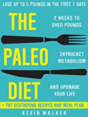 Paleo Diet: 2 Weeks To Shed Fat, Skyrocket Metabolism, And Upgrade Your Life (Lose Up To 5 POUNDS In The First 7 DAYS)