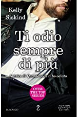 Ti odio sempre di più (Over the top Series Vol. 2) (Italian Edition)