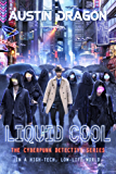 Liquid Cool: The Cyberpunk Detective Series (Liquid Cool Book 1) (English Edition)