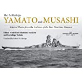 The Battleships Yamato and Musashi: Selected Photos from the Archives of the Kure Maritime Museum: The Ka[amese Mava; Warsjo[ {jptp A;bi,
