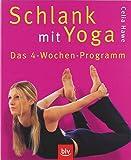 Schlank mit Yoga: Das 4-Wochen-Programm
