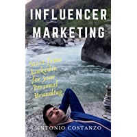 Influencer Marketing: Start from LinkedIn for your Personal Branding (English Edition)