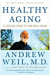 Healthy Aging: A Lifelong Guide to Your Well-Being Paperback