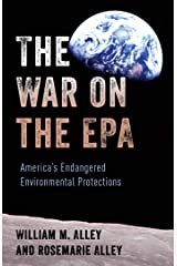 The War on the EPA: America's Endangered Environmental Protections Kindle Edition