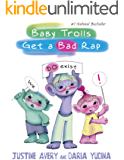 Baby Trolls Get a Bad Rap (Underrated Babies Book 1)