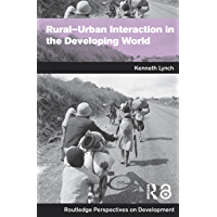 Rural-Urban Interaction in the Developing World (Routledge Perspectives on Development Book 4)