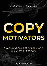 Copywriting Motivators: Os Atalhos Capazes de Persuadir Até Os Mais Teimosos