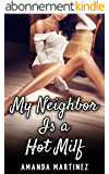 My Neighbor Is A Hot MILF (Older Woman Younger Man, First Time) (English Edition)