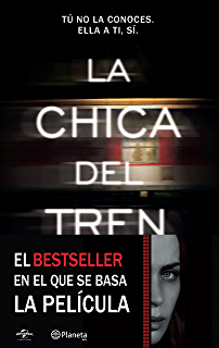 La chica del tren (Edición mexicana): Tú no la conoces, ella a