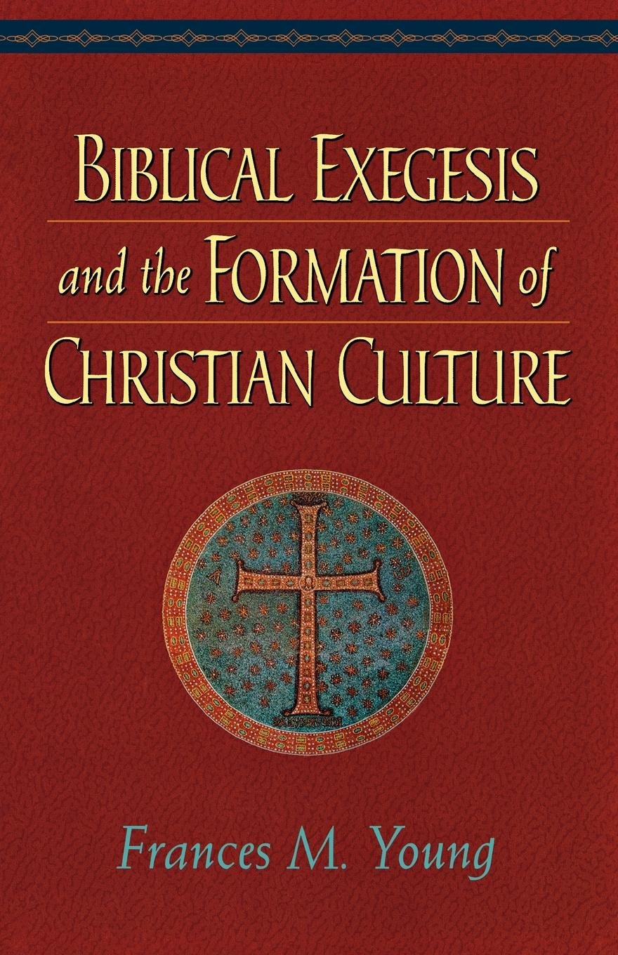 Download Biblical Exegesis and the Formation of Christian Culture PDF