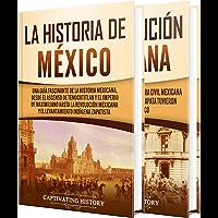 Historia de México: Una guía fascinante de la historia de México y la Revolución Mexicana (Spanish Edition)