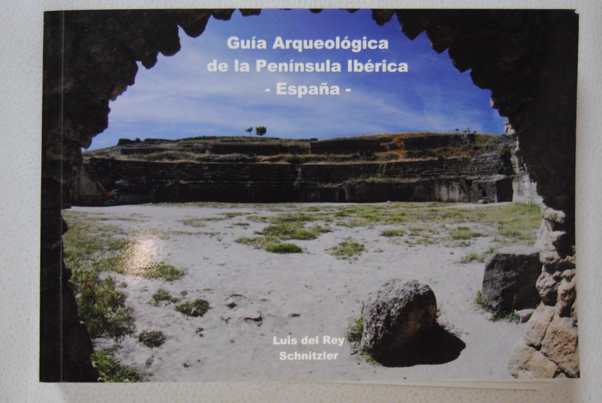 Guía arqueológica de la Península Ibérica-España: de las ...