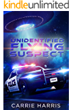 Unidentified Flying Suspect (Illegal Alien Book 2)