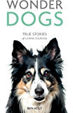 Wonder Dogs: True Stories of Canine Courage