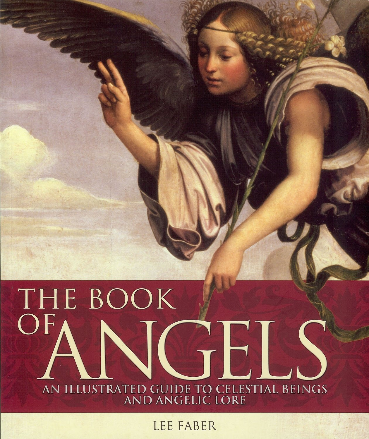 Download The Book of Angels: An Illustrated Guide to Celestial Beings and Angelic Lore pdf epub