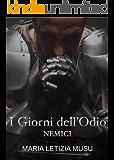 I Giorni dell'Odio (Nemici Vol. 1) (Italian Edition)