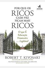 Por que os Ricos Cada Vez Ficam Mais Ricos (Pai Rico) eBook Kindle