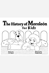 The History of Moroleon for Kids Kindle Edition