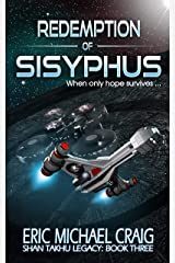 Redemption of Sisyphus: Shan Takhu Legacy: Book Three Kindle Edition