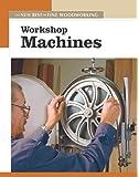 Workshop Machines (New Best of Fine Woodworking)