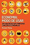 Economia: modo de usar: Um guia básico dos principais conceitos econômicos