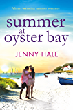 Summer at Oyster Bay: A gorgeous feel good summer romance