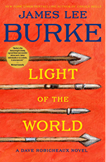 Light Of The World: A Dave Robicheaux Novel