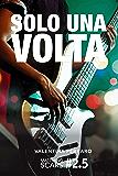 Solo Una Volta: Matching Scars Series #2.5