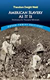 American Slavery As It Is: Selections from the Testimony of a Thousand Witnesses (Dover Thrift Editions)