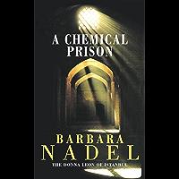 A Chemical Prison (Inspector Ikmen Mystery 2): An unputdownable Istanbul-based murder mystery (Inspector Ikmen Series)