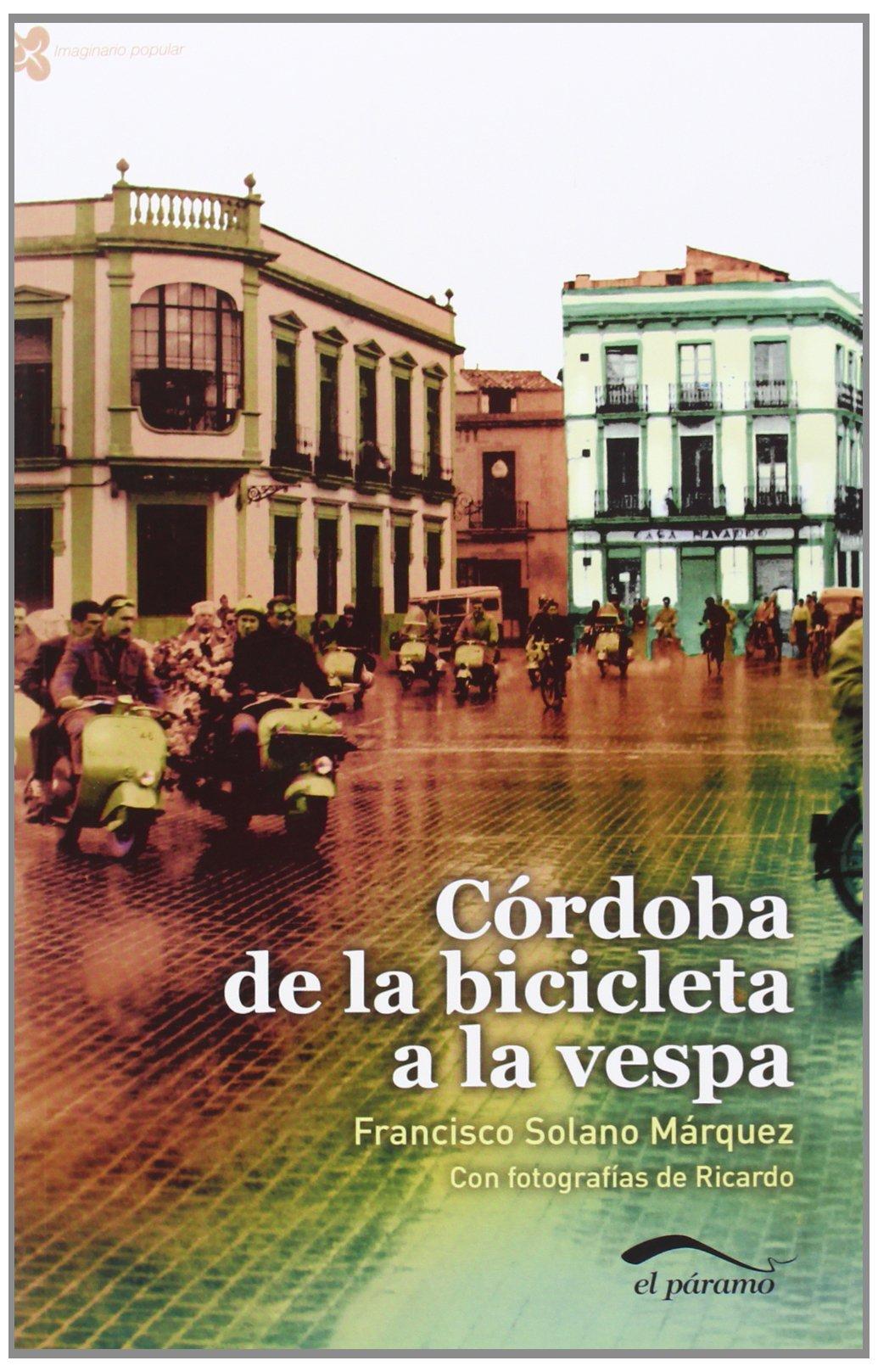 Córdoba de la bicicleta a la vespa Imaginario Popular: Amazon.es ...