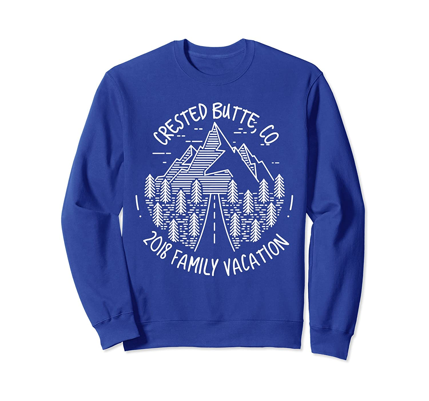 2018 Family Vacation Crested Butte Colorado Sweatshirt-TH