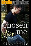 Chosen For Me