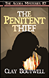 The Penitent Thief: A 19th Century Historical Murder Mystery Novella (The Agora Mystery Series Book 2)