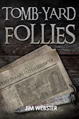 Tomb-yard Follies (The Port Naain Intelligence) Kindle Edition