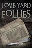 Tomb-yard Follies (The Port Naain Intelligence)
