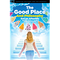 The Good Place and Philosophy (Popular Culture and
