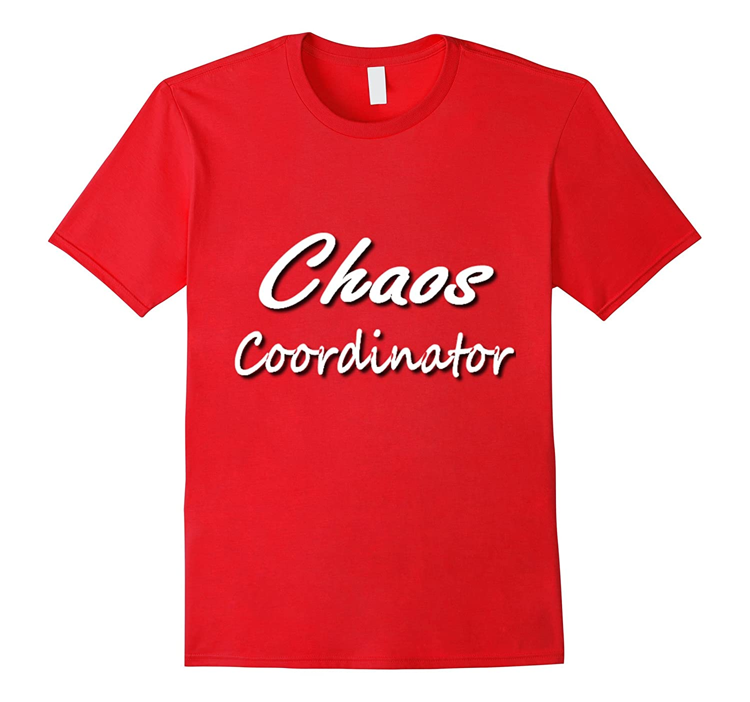 Chaos Coordinator Exclusive Family Boss Mothers Day Tee-Art