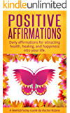Positive Affirmations: Daily affirmations for attracting health, healing, and happiness into your life. (FeelFabToday…