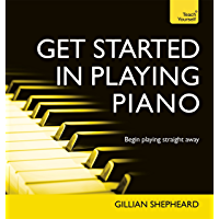 Get Started in Playing Piano: Enhanced Edition (Teach Yourself Audio eBooks) (English Edition)