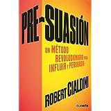 Pre-suasion / Per-suation (Conecta) (Spanish Edition)