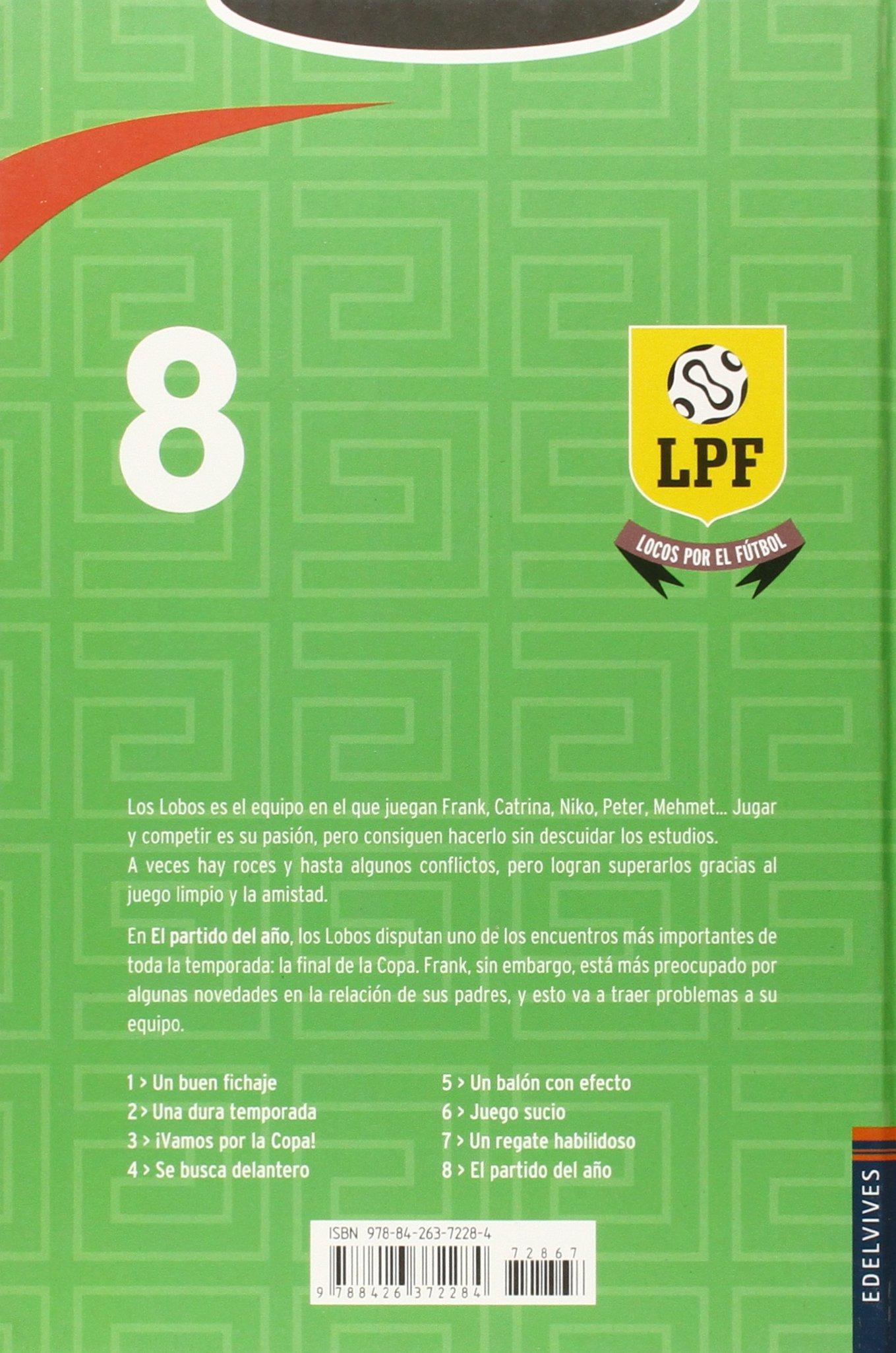 El partido del ano (Locos por el futbol  Crazy About Soccer) (Spanish  Edition)  Frauke Nahrgang 709aeeda594b4