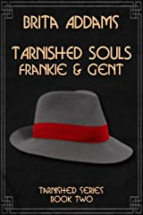 Tarnished Souls - Frankie and Gent Kindle Edition