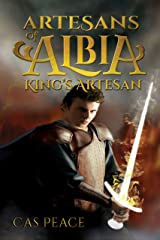 King's Artesan: Book 3 First Artesans Trilogy (Artesans of Albia) Kindle Edition