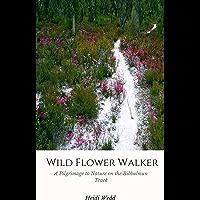 Wild Flower Walker: A Pilgrimage to Nature on the Bibbulmun Track
